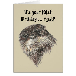 Old Age 101st Birthday Humor & Cute Otter Animal Card