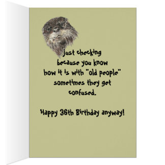 Old Age 36th Birthday Humor with Cute Otter Animal Greeting Card