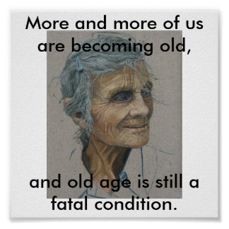 old age = fatal poster