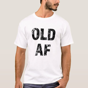 b26542abc Funny Old Age T-Shirts - T-Shirt Design & Printing | Zazzle