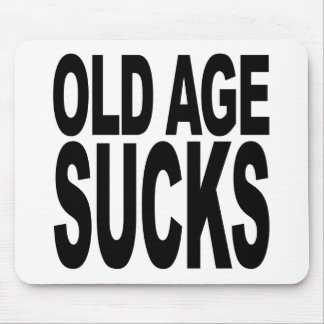 Old Age Sucks Mouse Pad