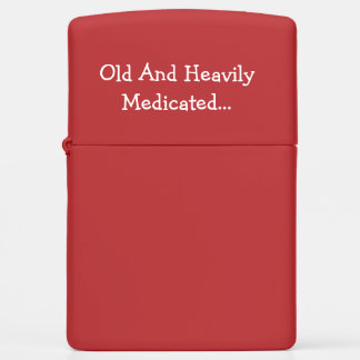 Old And Heavily Medicated... Zippo Lighter