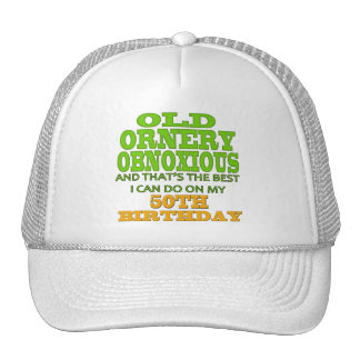 Old and Ornery 50th Birthday Gifts Trucker Hat