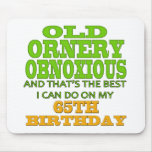Old and Ornery 65th Birthday Gifts Mousepad