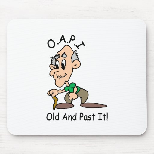 Old And Past It Mouse Pad