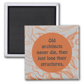 old architects never die humor 2 inch square magnet