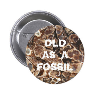 Old as a Fossil Birthday Button