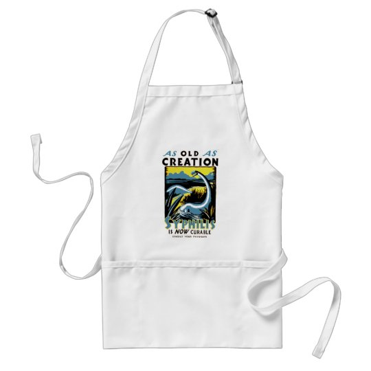 Old As Creation ~ Syphilis is Now Curable Adult Apron