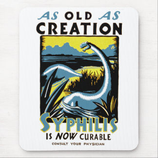 Old As Creation ~ Syphilis is Now Curable Mouse Pad
