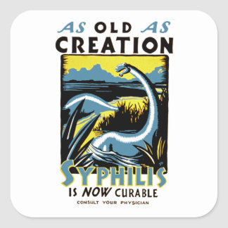 Old As Creation ~ Syphilis is Now Curable Square Sticker
