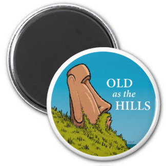 Old as the Hills Magnet