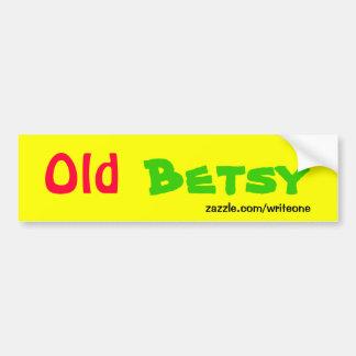 Old betsy bumper sticker