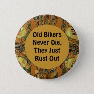 Old Bikers Never Die joke Pinback Button