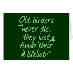 Greeting Card with Old Birders Never Die design