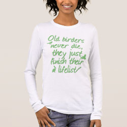 Women's Basic Long Sleeve T-Shirt with Old Birders Never Die design