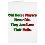 Old Bocce Ball Players Never Die Card