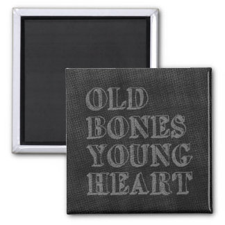 Old Bones Young Heart 2 Inch Square Magnet