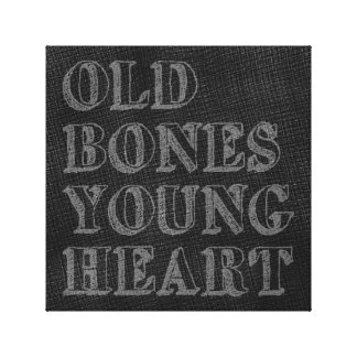 Old Bones Young Heart Canvas Print