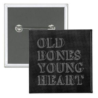 Old Bones Young Heart Pinback Button
