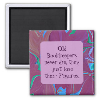 old bookkeepers joke 2 inch square magnet