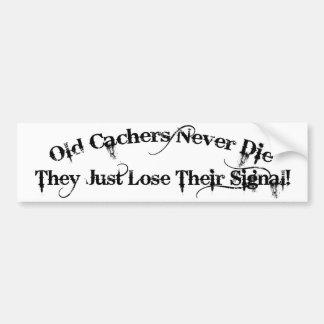 Old Cachers Never Die... Car Bumper Sticker