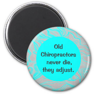 old chiropractors humor 2 inch round magnet