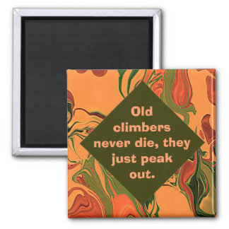 old climbers never die humor 2 inch square magnet