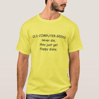 """""""Old Computer Geeks Never Die"""" tshirt"""