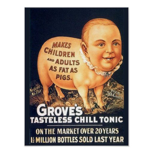 Old Cures, Remedies: Grove's Tasteless Chill Tonic Poster