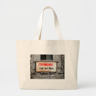 Old Dirty Sign on Abandoned Building Customizable Large Tote Bag