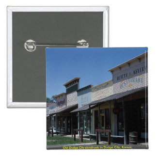 Old Dodge City storefronts in Dodge City Kansas Pinback Button