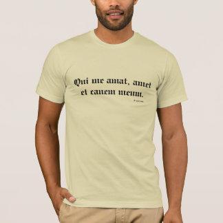 Old English Latin Qui Me Amat, Amet Et Canem Meum T-Shirt