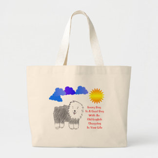 Old English Sheepdog Every Day Is A Good Day Large Tote Bag