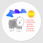 Old English Sheepdog EveryDay Is A GoodDay Sticker