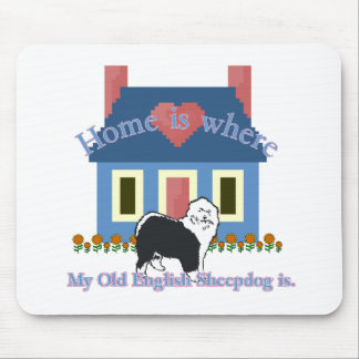 Old English Sheepdog Home Is Mouse Pad