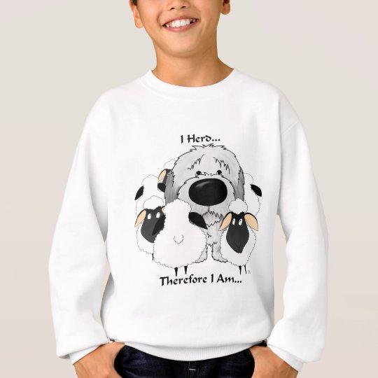 Old English Sheepdog - I Herd Therefore I Am Sweatshirt