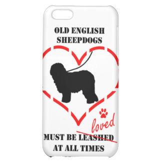 Old English Sheepdogs Must Be Loved Cover For iPhone 5C