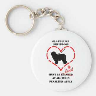 Old English Sheepdogs Must Be Loved Keychain