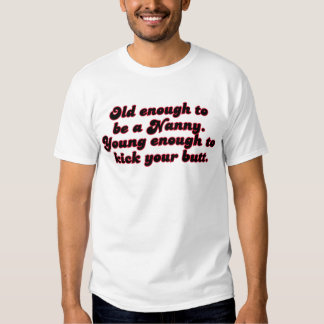 Old Enough Nanny T-Shirt