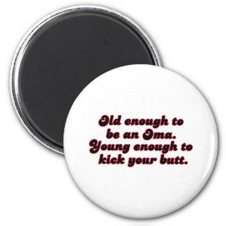 Old Enough Oma Fridge Magnets