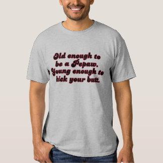 Old Enough Pepaw T-Shirt