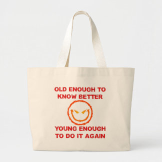 Old Enough To Know Better Jumbo Tote Bag