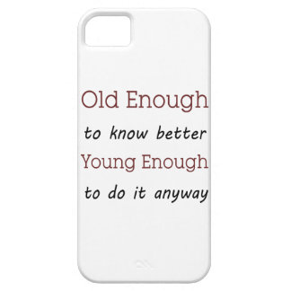 Old enough to know better iPhone SE/5/5s case
