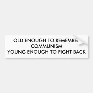 OLD ENOUGH TO REMEMBER BUMPER STICKER