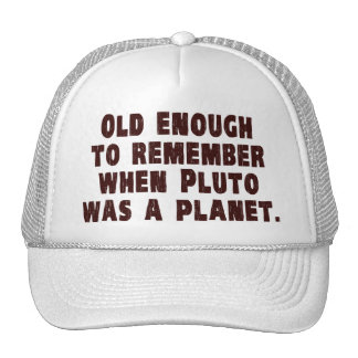 Old Enough to Remember When Pluto Was a Planet Mesh Hats