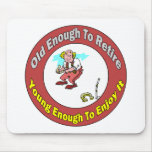 Old Enough To Retire (3) Mouse Pad