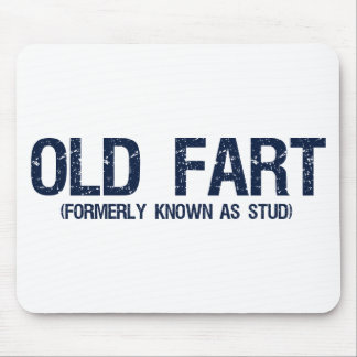 Old Fart, Formerly known as stud Mouse Pad