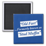Old Fart Formerly Known as Stud Muffin 2 Inch Square Magnet