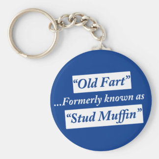 Old Fart Formerly Known as Stud Muffin Keychain