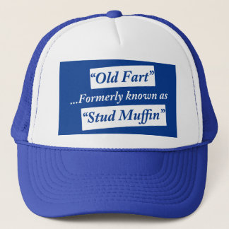 Old Fart Formerly Known as Stud Muffin Trucker Hat